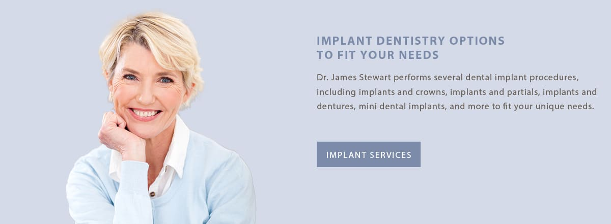 Implant dentistry options to fit your needs